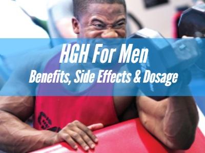HGH for Men, Benefits, Side Effects & Dosage - 2018