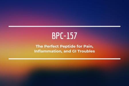 BPC-157: The Perfect Peptide for Pain, Inflammation, and GI Troubles