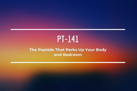 PT-141: The Peptide that Perks Up Your Body and Bedroom