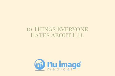 10 Things Everyone Hates About E.D.