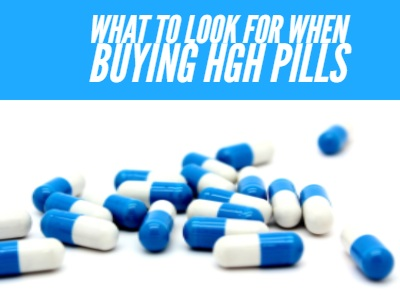 What to look for when buying HGH Pills - 2018
