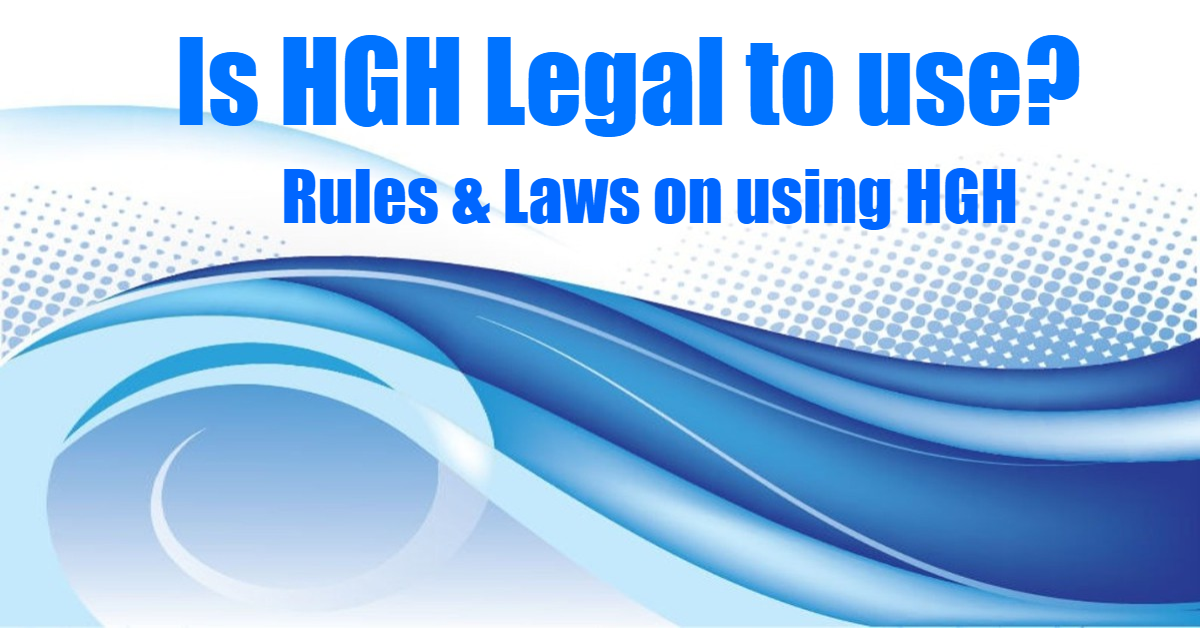 Is HGH Legal? What Are The Laws On Using HGH?