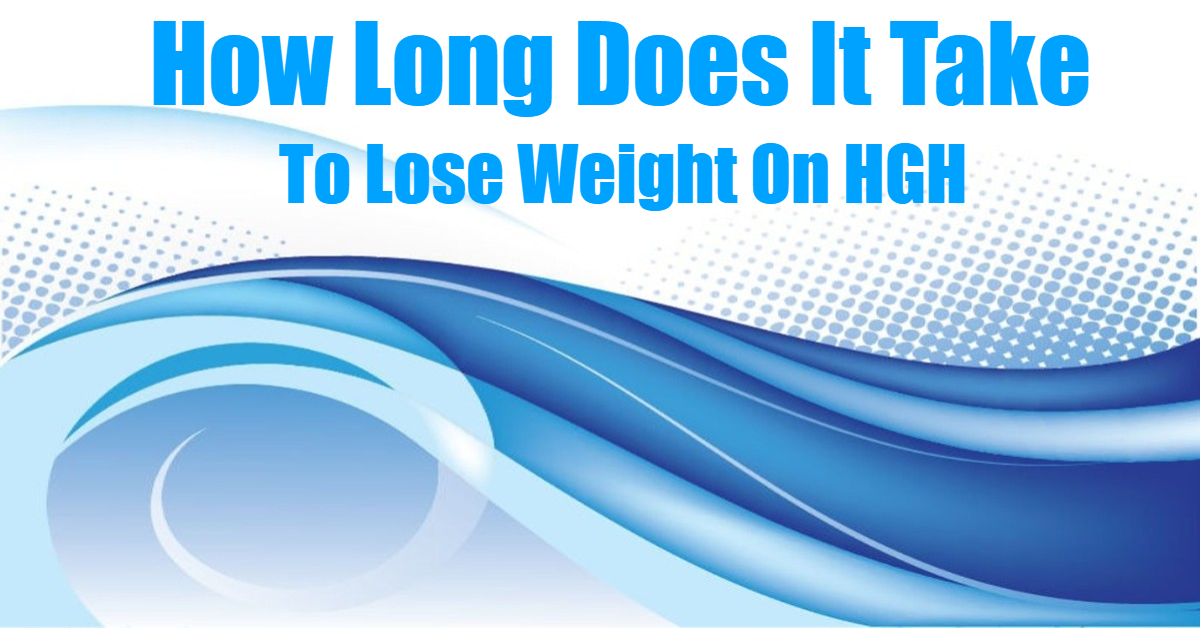 How Long Does It Take to Lose Weight on HGH